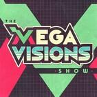 Mega Visions Show: Episode 03 -