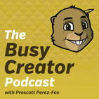 Prepare to Share, methods and mindset for bringing others into your projects – The Busy Creator Podcast 59