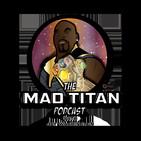 The Mad Titan Podcast - Episode 34 COMIC CON CRAZY
