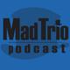 MadTrio Podcast - Episode 073 - Audio Edition