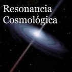 Resonancia Cosmologíca