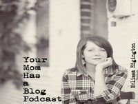 Your Mom Has a Blog Podcast Episode 100