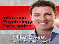 Influence Psychology and Persuasion - Mike Sweet -