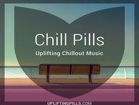 Chill Pills - Uplifting Chillout Music
