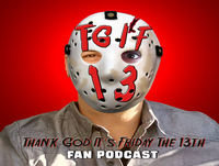 T.G.I.F13 Friday the 13th Fan Podcast Episode 37: My Bloody Valentine 3D (2009)