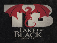 "Take the Black Podcast with House Razor: Let's talk ""A Knight of the Seven Kingdoms"""