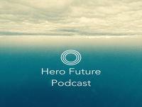 Hero Future Podcast 002. Id?jos