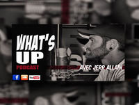 What's Up Podcast #117 Patrick Groulx