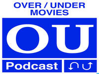 Over/Under Movies Episode 33: Lucy/Hanna
