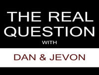 The Real Question with Dan & Jevon - The Real Ques