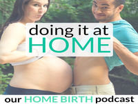 179: HOME BIRTH STORY - Building Confidence and Support for an HBAC After 2 Cesareans with Erin Holohan
