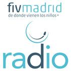 FivMadrid Radio: Infertilidad y embarazo.