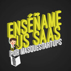 Más Que Startups - Enséñame tus SAAS