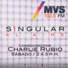 Charlie Rubio en S1ngular al Aire MVS 102.5 FM Sáb