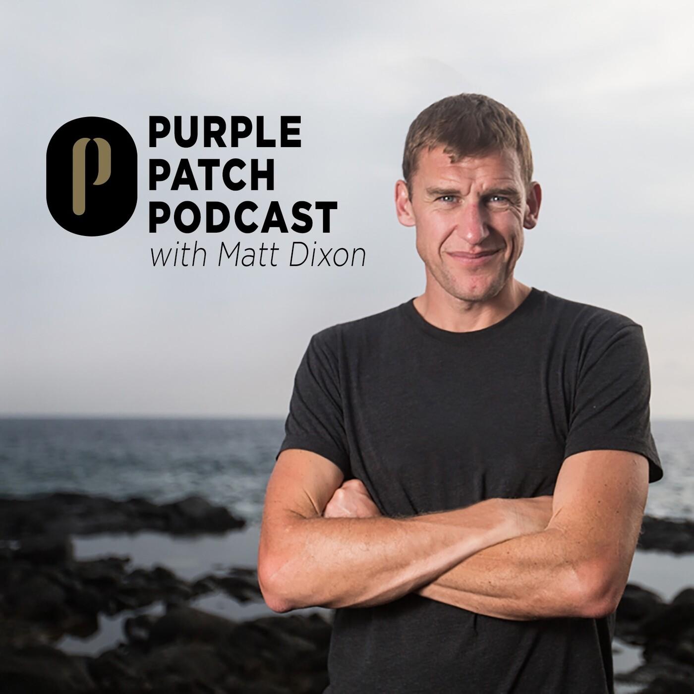 Purple Patch Podcast - An Introduction from Coach Matt Dixon