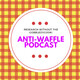 Anti-Waffle Podcast with Professor Nora Groce