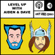 LEVEL UP (With Aiden & Dave) Episode 1: The DC Universe