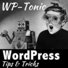 #439 WP-Tonic Round-Table Show on Friday 18th of October, at 8:30am PST