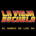 La Vieja Escuela - El dance de los 90