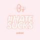 Episode 004 - Hate Sucks x Lewys Ball