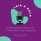 """Leia a Bula - Episódio #04: """"A Ampliação da Alma"""""""