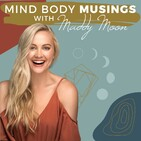 Mind Body Musings Podcast: Never Obsess Over Diets