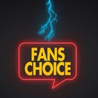 Fans Choice Podcast