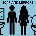 Soap and Mirrors
