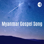 Myanmar Gospel songs ????????????????