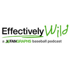 Effectively Wild Episode 158: Combining Bad Teams/Blocking the Plate/The 26-Man Roster