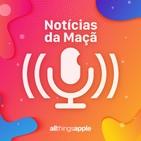 Notícias da Maçã (COMENTÁRIO) - Convidado Especial Filipe Alves (4gnews)