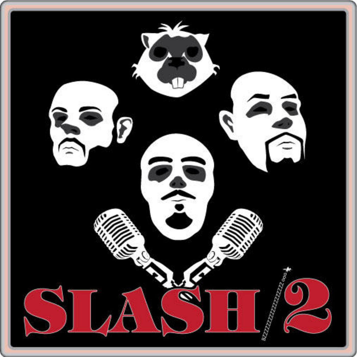 "#101- The Slash 2 Podcast: ""Churned Up Protein"""