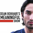 Dean Bokhari's Meaningful Show | Self-Help Podcast