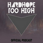 HardHope Too High Official Podcast