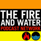 The Fire and Water Podcast
