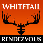Whitetail Rendezvous podcast Hosted by Bruce Hutch