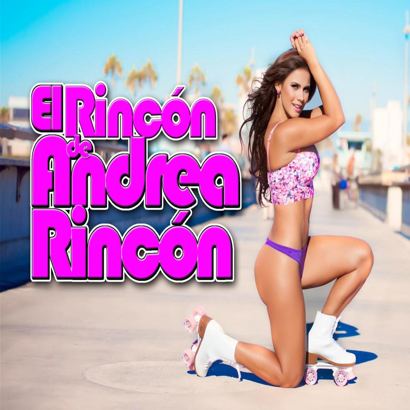 Andrea Rincon Sexy escucha el rincon de andrea rincon - ivoox