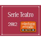 Serie Teatro 2012