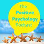 119 - Psychology Tools for COVID Times - The Positive Psychology Podcast
