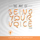 What if the Right Voice for You is the one you have Right Now?