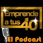 EMPRENDE A TUS 40