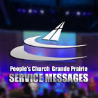 People's Church Grande Prairie: Messages