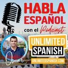 The Unlimited Spanish Podcast: Aprende español | H