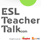 ESL Teacher Talk - ESL Podcasts for Teachers » Pod