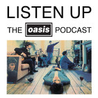 Listen Up - The Oasis Podcast - Trailer