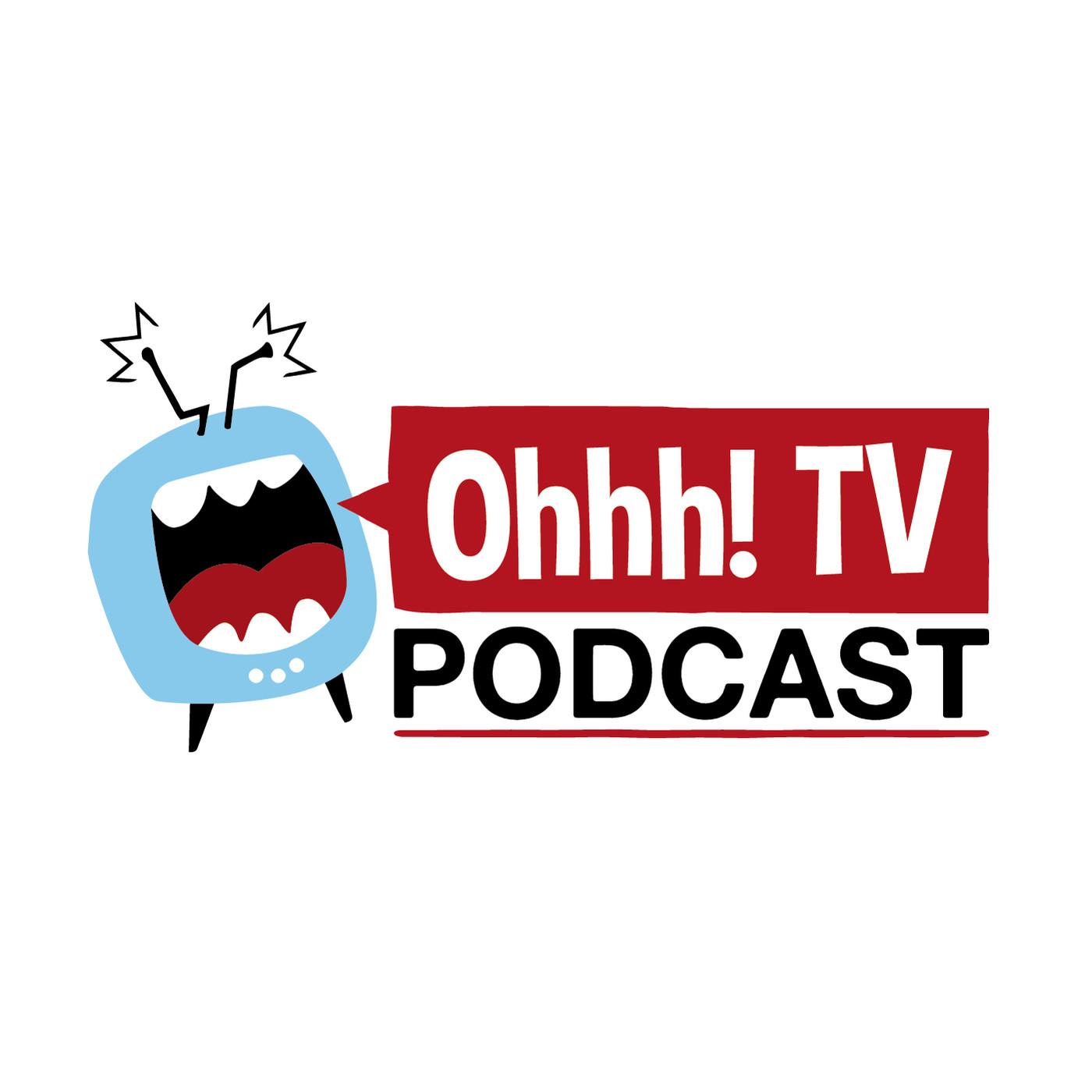 Temporada 05 - Ohhh! TV Podcast