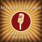The Attaboy Clarence Podcast - Classic Movies & Ol