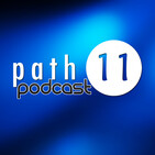 Path 11 Podcast