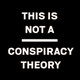 This is Not a Conspiracy Theory Podcast, February 15, 2019