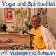 Yoga, Meditation und spirituelles Leben